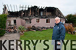 Don Lucid pictured at the home of  his sister in Ballylongane, Ballyheigue which was completely destroyed by fire.