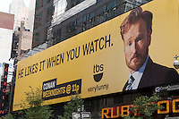 An advertising board of the TBS late-night talk show Conan O'Brien in the New York City borough of Manhattan, NY, Tuesday August 2, 2011.