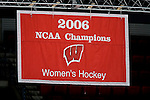 MADISON, WI - SEPTEMBER 29: The Wisconsin Badgers women's hockey team National Championship banner was displayed prior to the opening game against the Quinnipiac Bobcats at the Kohl Center on September 29, 2006 in Madison, Wisconsin. The Badgers beat the Bobcats 3-0. (Photo by David Stluka)