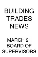 Building Trades News March 21 Board of Supervisors