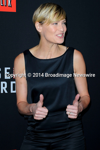 Pictured: Robin Wright<br /> Mandatory Credit &copy; Adhemar Sburlati/Broadimage<br /> Film Premiere of House of Cards<br /> <br /> 2/13/14, Los Angeles, California, United States of America<br /> <br /> Broadimage Newswire<br /> Los Angeles 1+  (310) 301-1027<br /> New York      1+  (646) 827-9134<br /> sales@broadimage.com<br /> http://www.broadimage.com