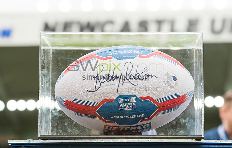 Picture by Allan McKenzie/SWpix.com - 20/05/2017 - Rugby League - Dacia Magic Weekend - St James' Park, Newcastle, England - The brief, The Bobby Robson Foundation, Ball.