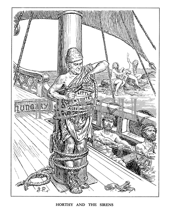 Horthy and the Sirens. (Admiral Miklos Horthy is tied up to the mast of the Hungary ship by the Little Entente Agreement ropes as in the background, sirens on the rocks play a large Swastika harp and beckon the sailors to their doom)