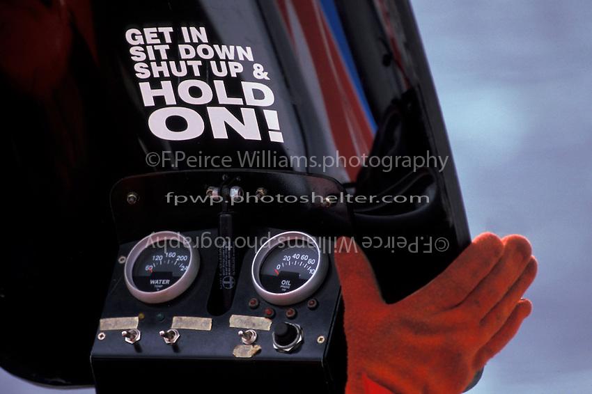 Get In, Sit Down, Shut Up & HOLD ON! Sticker in the cockpit of Ken Brodie's Grand Prix Hydroplane. 1998