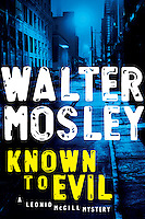 KNOWN TO EVIL, by Walter Mosley<br /> (The second title in his acclaimed Leonid McGill mystery series)<br /> <br /> Hardcover First Edition<br /> Published March 23, 2010<br /> Trade Paperback Edition<br /> Published February 1, 2011<br /> <br /> Penguin Group (USA)<br /> Cover Design: &copy; 2010 Chip Kidd<br /> Executive Art Director:  Lisa Amoroso<br /> <br /> Photo of a night street scene in DUMBO, Brooklyn, New York City available from Getty Images.  Please go to www.gettyimages.com and search for image # 200535102-001.