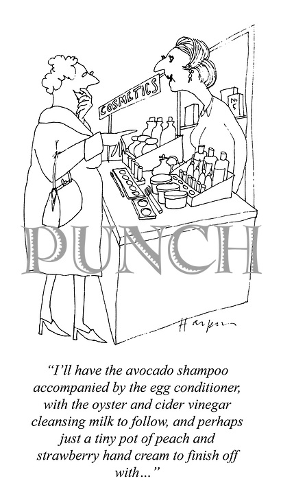 """""""I'll have the avocado shampoo accompanied by the egg conditioner, with the oyster and cider vinegar cleansing milk to follow, and perhaps just a tiny pot of peach and strawberry hand cream to finish off with ..."""""""