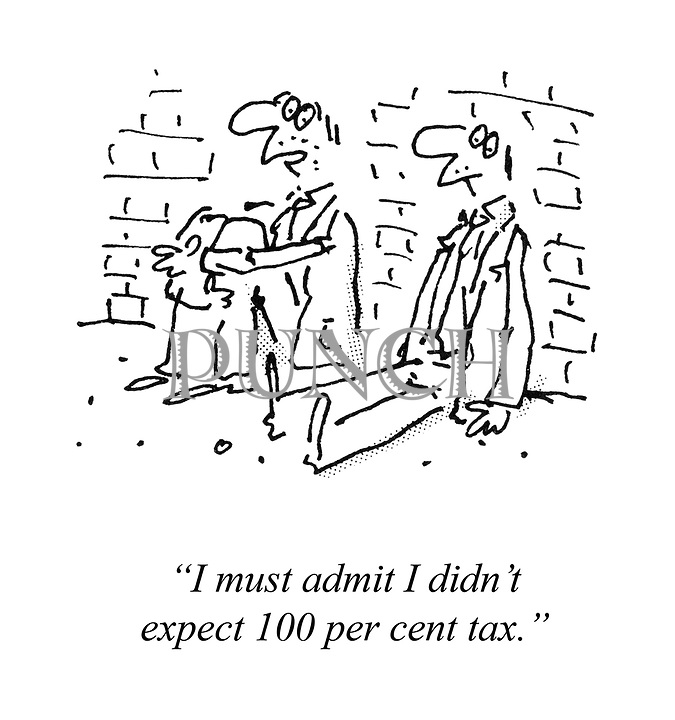 """I must admit I didn't expect 100 per cent tax."""