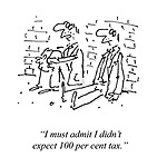 """I must admit I didn't expect 100 per cent tax."""