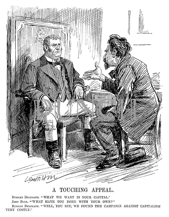 "A Touching Appeal. Russian Delegate. ""What we want is your capital."" John Bull. ""What have you done with your own?"" Russian Delegate. ""Well, you see, we found the campaign against capitalism very costly."" (cartoon showing Russia requesting a loan from Britain during the InterWar era)"
