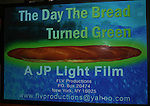 Poster of the independent film The Day The Bread Turned Green on November 11, 2008 at Blondies, New York City, NY. (Photo by Sue Coflin/Max Photos)