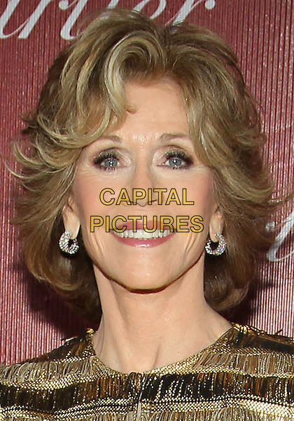 4 Januray 2014 - Palm Springs, California - Jane Fonda. 25th Annual Palm Springs International Film Festival held at the Palm Springs Convention Ceter.<br /> CAP/ADM/KB<br /> &copy;Kevan Brooks/AdMedia/Capital Pictures