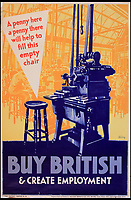 BNPS.co.uk (01202 558833)<br /> Pic:  OnslowAuctions/BNPS<br /> <br /> History repeating itself...<br /> <br /> 'Buy British' campaign posters from the early 1930's that chime with a modern audience full of Brexit fears are being sold by Onslows auctioneers in Dorset.<br /> <br /> The jingoistic campaign was created by Edward, Prince of Wales following the Great Depression and exhorted the population to buy British goods to protect British jobs.<br /> <br /> The future Edward VIII fronted a campaign to get Brits to stop importing foreign goods in a bid to boost the economy, making an official announcement in November 1931 stating the nation was buying 'more than it could afford' from abroad and that Brits should 'buy at home'.<br /> <br /> To support his message, 26 posters were issued on a weekly basis to Britain's factories carrying slogans demanding workers to do their bit and purchase local goods.