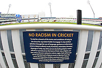 No racism in cricket sign ahead of Warwickshire vs Essex Eagles, Royal London One-Day Cup Cricket at Edgbaston Stadium on 17th August 2016