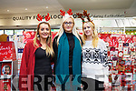 At the Garveys Super Value Christmas Food and Wine Fair on Thursday Mary Ellen Donevan, Chelsea and Sinead Healy.