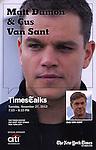 Event Poster: Matt Damon & Gus Van Sant on stage at TimesTalks at the Times Center in New York City. November 27, 2012.