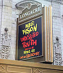 Theatre Marquee Unveiling 'Mike Tyson: Undisputed Truth' iat the Longacre Theatre in New York City on 6/29/2012. This is a rare, personal look inside the life and mind of one of the most feared men ever to wear the heavyweight crown. Directed by Academy Award nominee Spike Lee, this riveting one-man show goes beyond the headlines, behind the scenes and between the lines to deliver a must-see theatrical knockout.
