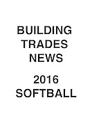 Building Trades News 2016 Softball