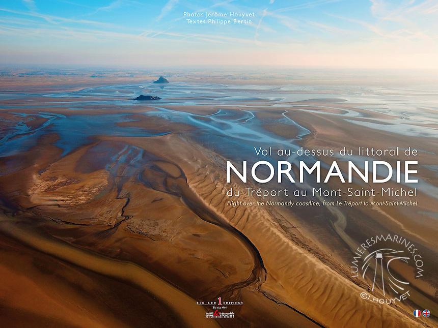 Couverture du livre &quot;Vol au-dessus du littoral de Normandie&quot;, du Tr&eacute;port au Mont-Saint-Michel. photos J&eacute;r&ocirc;me Houyvet<br /> D&Eacute;COUVREZ LE LIVRE ICI https://goo.gl/6qwjU2