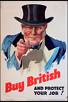 BNPS.co.uk (01202 558833)<br /> Pic:  OnslowAuctions/BNPS<br /> <br /> History repeating itself...This John Bull figure copied Kitchener's famous WW1 poster.<br /> <br /> 'Buy British' campaign posters from the early 1930's that chime with a modern audience full of Brexit fears are being sold by Onslows auctioneers in Dorset.<br /> <br /> The jingoistic campaign was created by Edward, Prince of Wales following the Great Depression and exhorted the population to buy British goods to protect British jobs.<br /> <br /> The future Edward VIII fronted a campaign to get Brits to stop importing foreign goods in a bid to boost the economy, making an official announcement in November 1931 stating the nation was buying 'more than it could afford' from abroad and that Brits should 'buy at home'.<br /> <br /> To support his message, 26 posters were issued on a weekly basis to Britain's factories carrying slogans demanding workers to do their bit and purchase local goods.