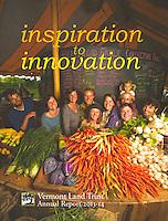 Vermont Land Trust 2013-14 Cover, Fable Farm Market in Barnard, Vermont.