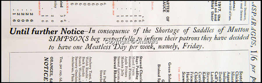 BNPS.co.uk (01202 558833)<br /> Pic: Onslows/BNPS<br /> <br /> 'Until further notice' the shortage of 'Saddles of Mutton' had led to a meatless friday.<br /> <br /> This rare 1917 'Bill of Fare' for upmarket restaurant Simpsons in the Strand shows how even the upper classes were starting to feel the pinch after four years of conflict.<br /> <br /> Cash in the Attic! - Iconic £15,000 Kitchener poster rediscovered.<br /> <br /> A super-rare Lord Kitchener recruitment poster has been discovered amongst a timecapsule box of ephemera from the Great War uncovered in a Cumbrian attic.<br /> <br /> Bizarrely, despite its iconic status, only five other original copies of the poster are known to still survive making this find incredibly valuable.<br /> <br /> It was found folded up in a box by an elderly gentleman who was going through his late wife's possessions.<br /> <br /> Also found was a 1917 menu to upmarket restaurant Simpsons in the Strand that reveals the wartime rationing was even starting to affect the upper classes. with 'meat free days' and a shortage of 'saddles of mutton'.<br /> <br /> Patrick Bogue of poster specialists Onslows Auctions said 'It's a real Howard Carter moment, it's incredible how something so familiar is actually so rare'.