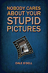 Nobody Cares about your Stupid Pictures Book - Coming soon