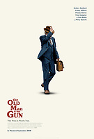 The Old Man &amp; the Gun (2018) <br /> POSTER ART<br /> *Filmstill - Editorial Use Only*<br /> CAP/MFS<br /> Image supplied by Capital Pictures