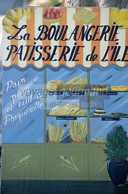 Europe/Provence-Alpes-Côte d'Azur/83/Var/Ile de Porquerolles: Détail de l'enseigne d'une boulangerie