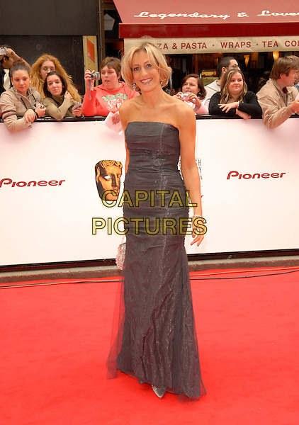 EMILY MAITLIS.Red Carpet Arrivals at The British Academy Television Awards (BAFTA) Sponsored by Pioneer, held at the London Palladium, London, England, May 20th 2007..full length grey strapless dress.CAP/FIN.©Steve Finn/Capital Pictures.