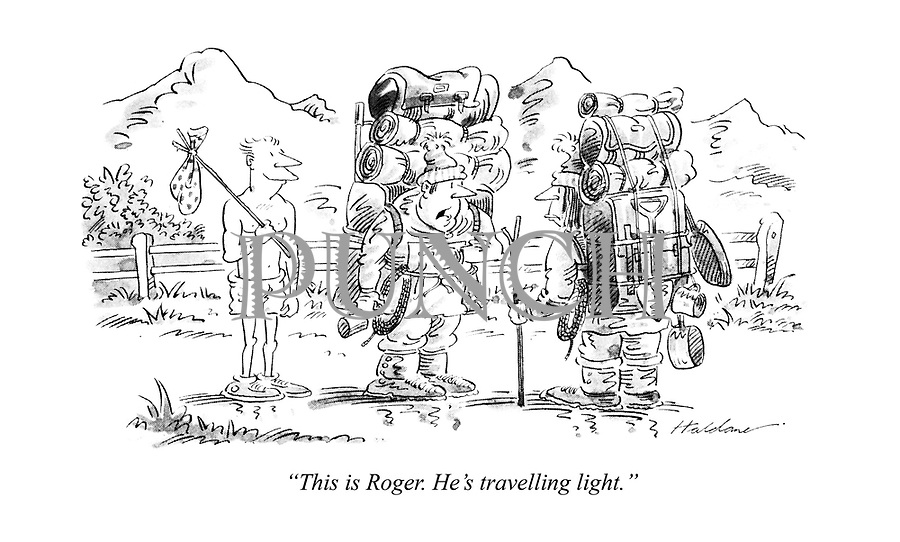"""""""This is Roger. He's travelling light."""""""