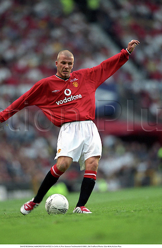 DAVID BECKHAM, MANCHESTER UNITED 3 v Celtic 4, Pre-Season Testimonial 010801, Old Trafford Photo: Glyn Kirk/Action Plus...2001.Premier League.Soccer.Football.english premiership club clubs.association