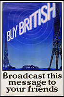 BNPS.co.uk (01202 558833)<br /> Pic:  OnslowAuctions/BNPS<br /> <br /> History repeating itself...The new medium of radio was utilised.<br /> <br /> 'Buy British' campaign posters from the early 1930's that chime with a modern audience full of Brexit fears are being sold by Onslows auctioneers in Dorset.<br /> <br /> The jingoistic campaign was created by Edward, Prince of Wales following the Great Depression and exhorted the population to buy British goods to protect British jobs.<br /> <br /> The future Edward VIII fronted a campaign to get Brits to stop importing foreign goods in a bid to boost the economy, making an official announcement in November 1931 stating the nation was buying 'more than it could afford' from abroad and that Brits should 'buy at home'.<br /> <br /> To support his message, 26 posters were issued on a weekly basis to Britain's factories carrying slogans demanding workers to do their bit and purchase local goods.