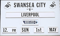 A sign outside the stadium previews today's match before the Barclays Premier League match between Swansea City and Liverpool played at the Liberty Stadium, Swansea on 1st May 2016