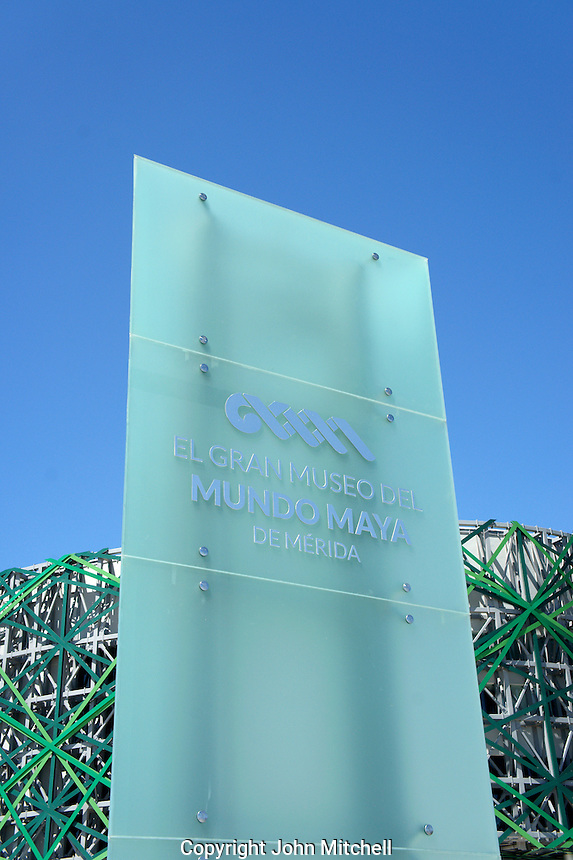Sign of the new Gran Museo del Mundo Maya museum in Merida, Yucatan, Mexico      .