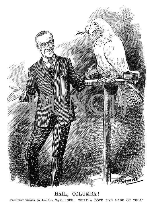 """Hail, Columbia! President Wilson (to American Eagle). """"Gee! What a dove I've made of you!"""" (an unhappy American eagle has been made into a dove of peace during WW1)"""