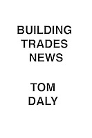 Building Trades News Tom Daly