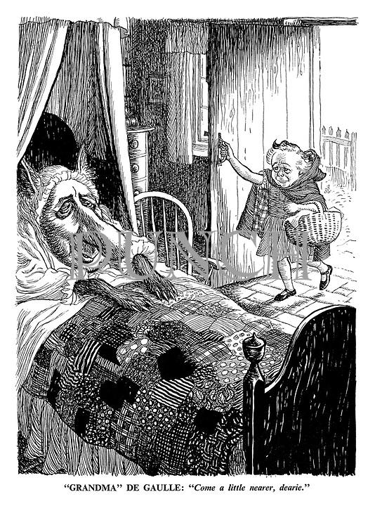 """Grandma"" De Gaulle: ""Come a little nearer, dearie."""