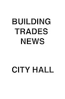 Building Trades News City Hall