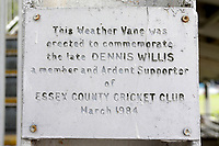 Plaque commemorating the erection of the Essex CCC weather vane during Essex CCC vs Yorkshire CCC, Specsavers County Championship Division 1 Cricket at The Cloudfm County Ground on 8th July 2019