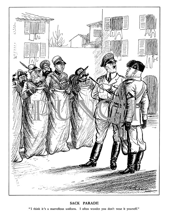"Sack Parade. ""I think it's a marvellous uniform. I often wonder you don't wear it yourself."""