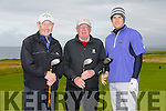 l-r Pat O'Donnell, John O'Connell and Alan O'Sullivan at the Tralee Golf Club Presidents Prize on Sunday