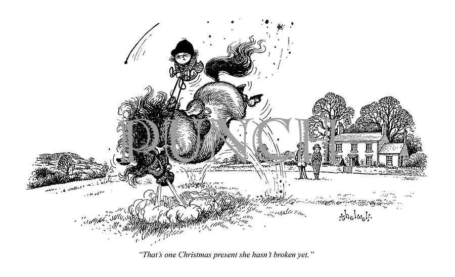 """That's one Christmas present she hasn't broken yet."""
