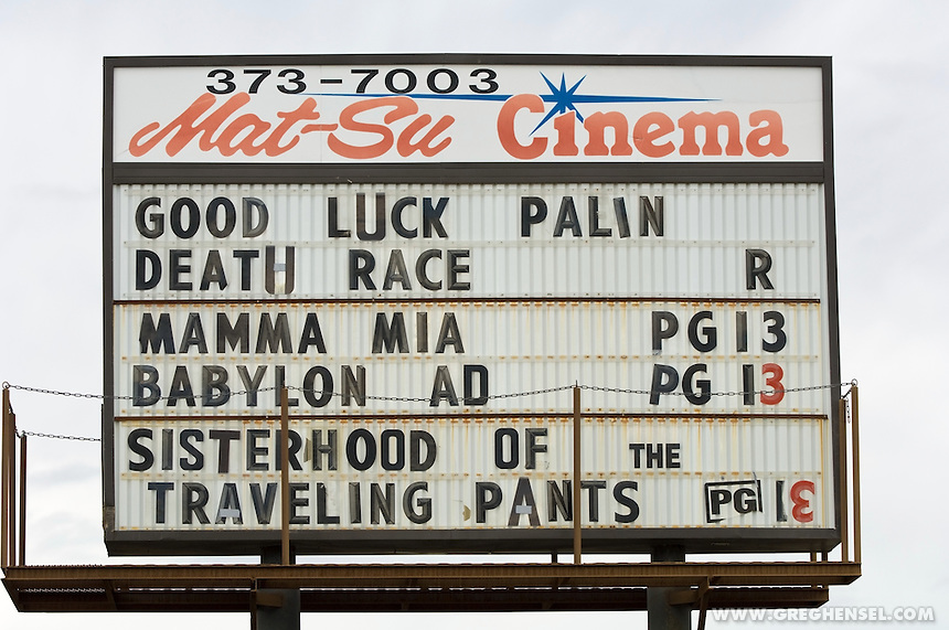 Cinema sign in Wasilla, Alaska, supporting hometown hero Sarah Palin, the 2008 Republican nominee for Vice President of the United States.