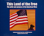 Published photography by Larry Angier..Cover and photographs for book This Land of the Free by Purple Coyote Corp.