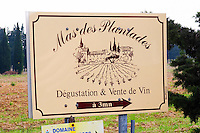 Sign Mas de Plantades tasting a wine sales. Bouches du rhone, France Europe