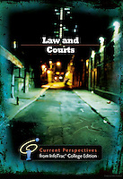 LAW AND COURTS - Current Perspectives from InfoTrac&copy; College Edition<br />