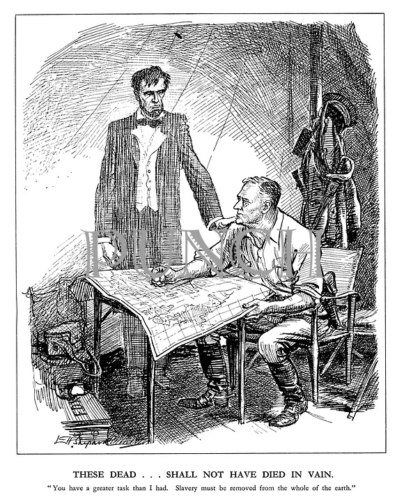 """These dead... shall not have died in vain. """"You have a greater task than I had. Slavery must be removed from the whole of the earth."""" (a WW2 cartoon showing the ghost of Abraham Lincoln encouraging Roosevelt after the Japanese attack on Pearl Harbour)"""