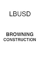 LBUSD Browning Construction