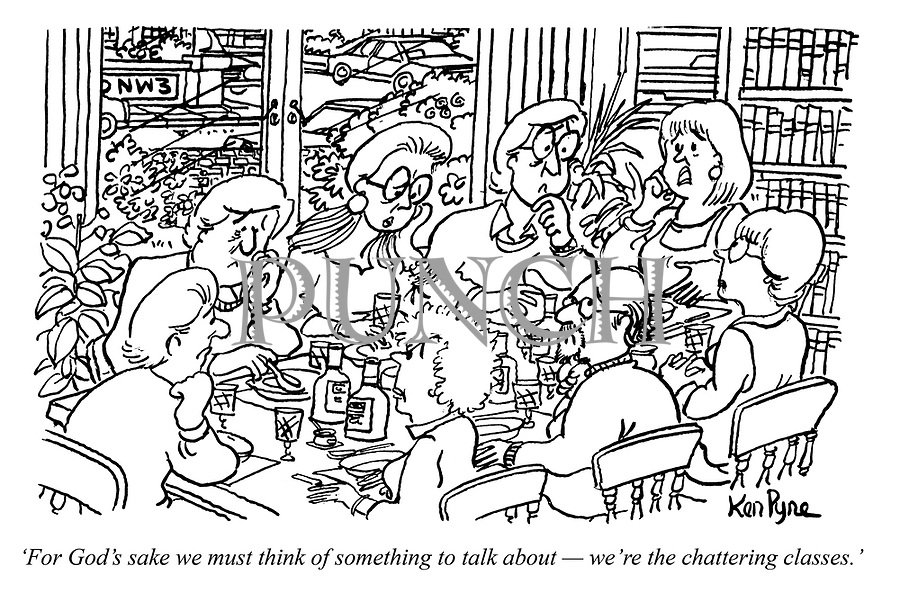 'For God's sake we must think of something to talk about — were the chattering classes' (a middle class dinner party has the guests disappointed)