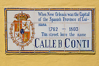 French Quarter, New Orleans, Louisiana.  Street Sign Giving Street Name from Period of Spanish Rule: Calle de Conti (Conti Street).